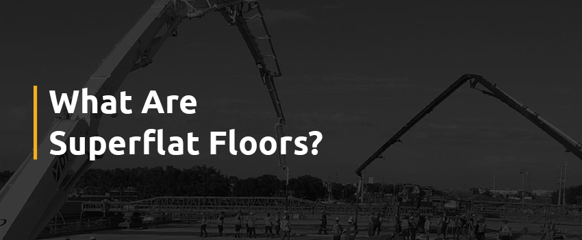 What Are Superflat Floors?