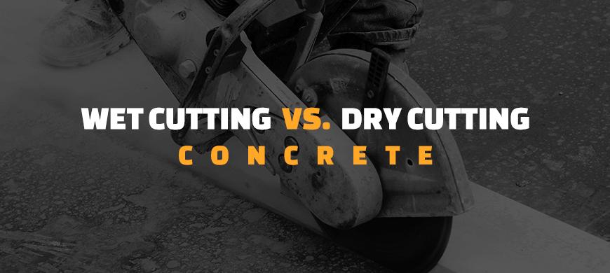 Wet Cutting Vs Dry Cutting Concrete
